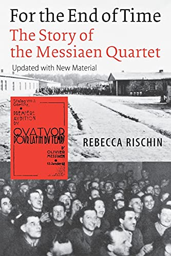9780801472978: For the End of Time: The Story of the Messiaen Quartet