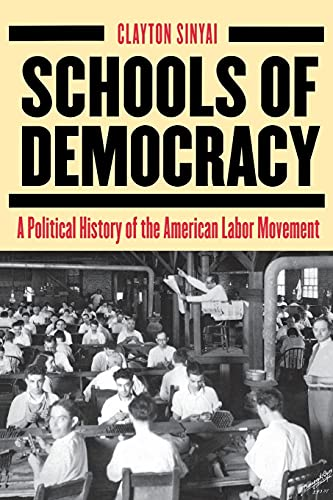 9780801472992: Schools of Democracy: A Political History of the American Labor Movement