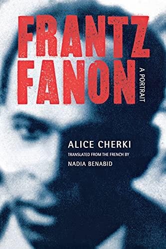 9780801473081: Frantz Fanon: A Portrait