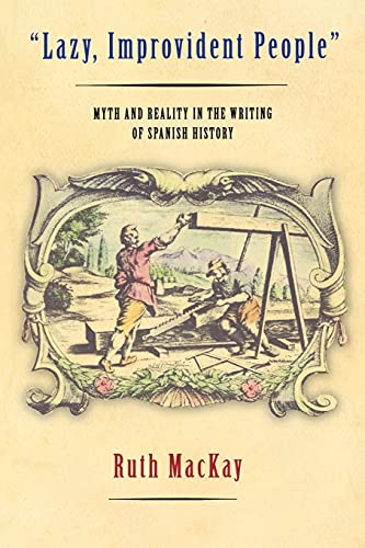9780801473142: Lazy, Improvident People: Myth and Reality in the Writing of Spanish History