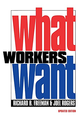 9780801473258: What Workers Want (Copublished With Russell Sage Foundation)