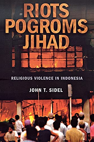 9780801473272: Riots, Pogroms, Jihad: Religious Violence in Indonesia