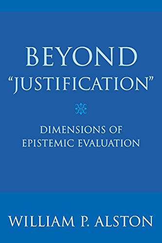 """9780801473326: Beyond """"Justification"""": Dimensions of Epistemic Evaluation"""