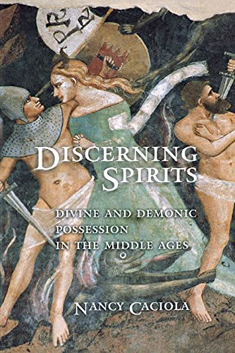 9780801473340: Discerning Spirits: Divine and Demonic Possession in the Middle Ages (Conjunctions of Religion and Power in the Medieval Past)