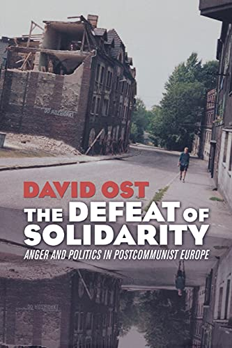 9780801473432: Defeat of Solidarity: Anger and Politics in Postcommunist Europe
