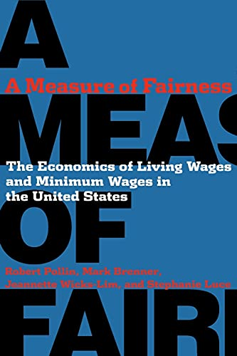 A Measure of Fairness: The Economics of Living Wages and Minimum Wages in the United States: Pollin...