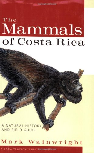 9780801473753: The Mammals of Costa Rica: A Natural History and Field Guide (Zona Tropical Publications)