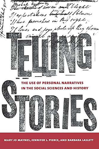 9780801473920: Telling Stories: The Use of Personal Narratives in the Social Sciences and History