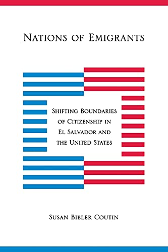 9780801473968: Nations of Emigrants: Shifting Boundaries of Citizenship in El Salvador and the United States
