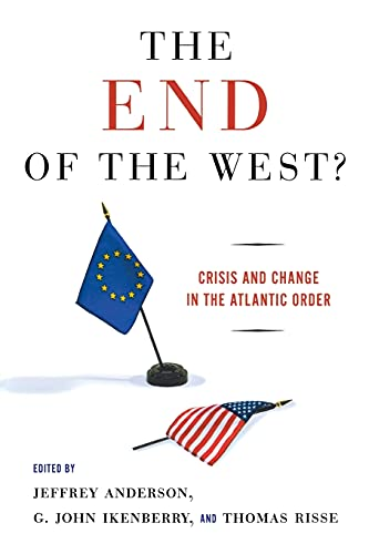9780801474002: The End of the West?: Crisis and Change in the Atlantic Order