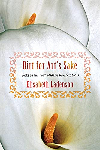 Dirt for Art's Sake: Books on Trial: Ladenson, Elisabeth