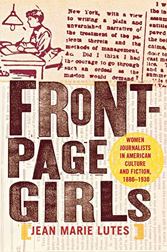9780801474125: Front-Page Girls: Women Journalists in American Culture and Fiction, 1880–1930