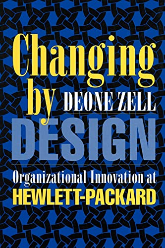 9780801474217: Changing by Design: Organizational Innovation at Hewlett-Packard