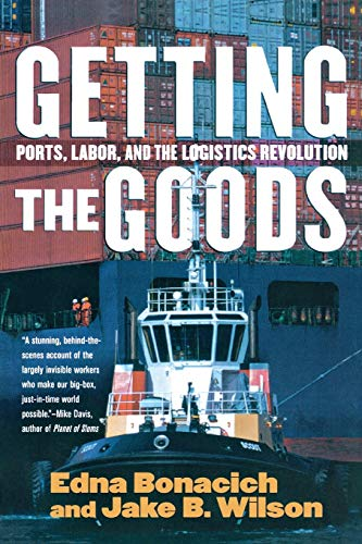 9780801474255: Getting the Goods: Ports, Labor, and the Logistics Revolution