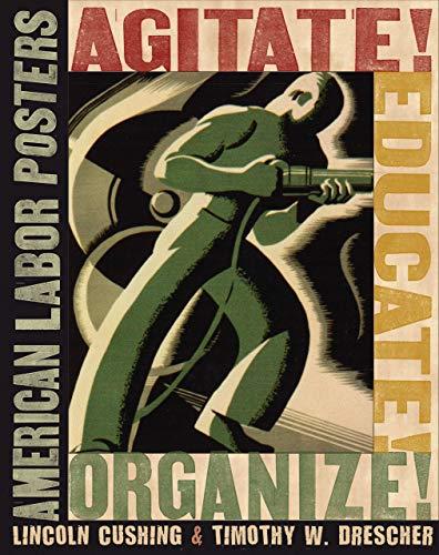9780801474279: Agitate! Educate! Organize!: American Labor Posters