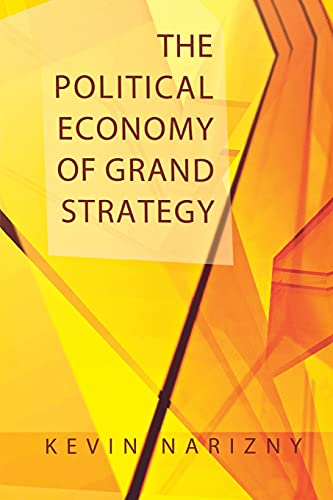 9780801474309: The Political Economy of Grand Strategy (Cornell Studies in Security Affairs)