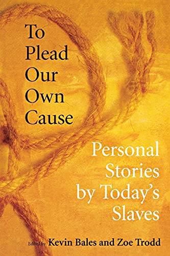9780801474385: To Plead Our Own Cause: Personal Stories by Today's Slaves