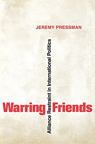 9780801474439: Warring Friends: Alliance Restraint in International Politics (Cornell Studies in Security Affairs)