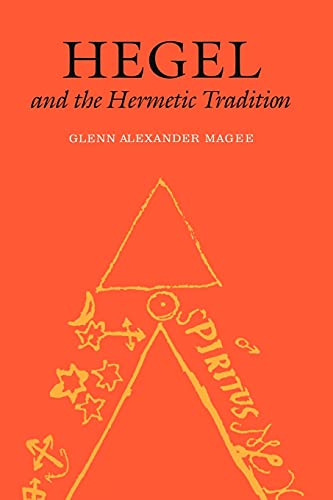 Hegel and the Hermetic Tradition: Magee, Glenn Alexander