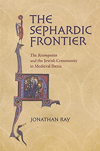 9780801474514: The Sephardic Frontier: The Reconquista and the Jewish Community in Medieval Iberia