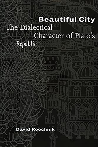 9780801474538: Beautiful City: The Dialectical Character of Plato's
