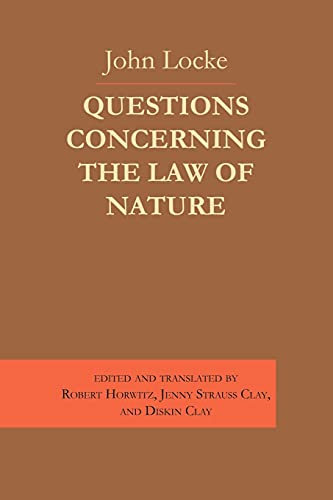 Questions Concerning the Law of Nature: Locke, John; Clay,