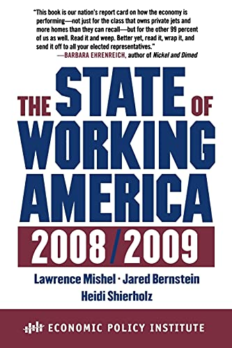 The State of Working America, 2008/2009 (An Economic Policy Institute Book): Mishel, Lawrence;...