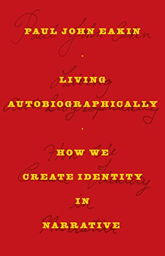9780801474781: Living Autobiographically: How We Create Identity in Narrative