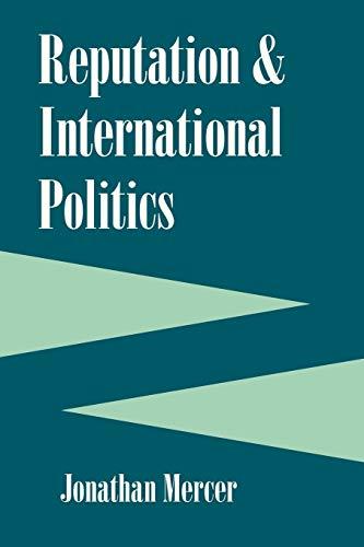 9780801474897: Reputation And International Politics (Cornell Studies in Security Affairs)