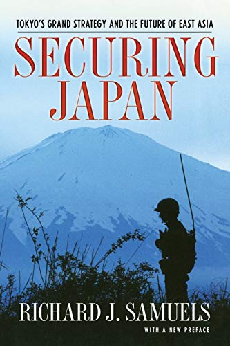 9780801474903: Securing Japan: Tokyo's Grand Strategy and the Future of East Asia (Cornell Studies in Security Affairs)