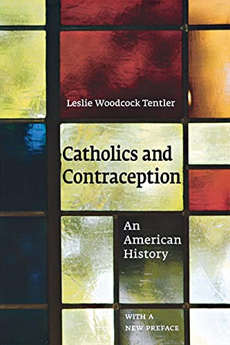 9780801474941: Catholics and Contraception: An American History