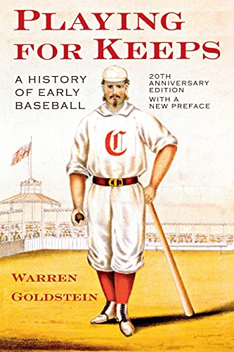 9780801475085: Playing for Keeps: A History of Early Baseball, 20th Anniversary Edition