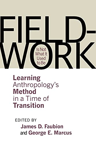 9780801475115: Fieldwork Is Not What It Used to Be: Learning Anthropology's Method in a Time of Transition