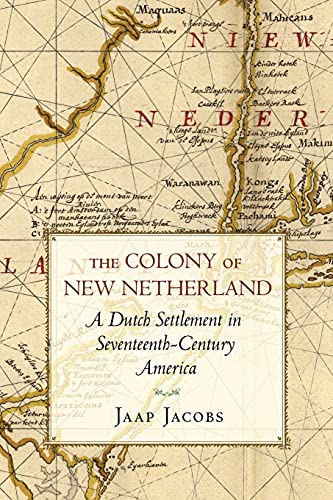 9780801475160: The Colony of New Netherland: A Dutch Settlement in Seventeenth-Century America (Cornell Paperbacks)