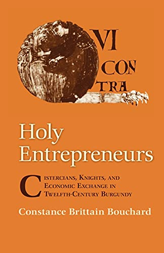 9780801475252: Holy Entrepreneurs: Cistercians, Knights, and Economic Exchange in Twelfth-Century Burgundy