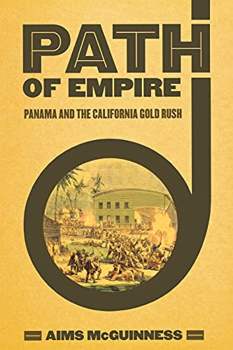 9780801475382: Path of Empire: Panama and the California Gold Rush