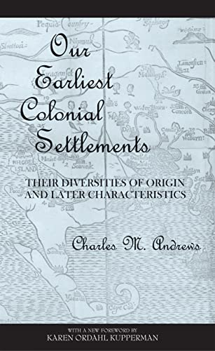 9780801475443: Our Earliest Colonial Settlements: Their Diversities of Origin and Later Characteristics