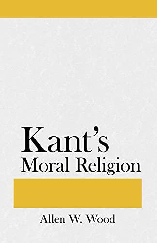 9780801475528: Kants Moral Religion