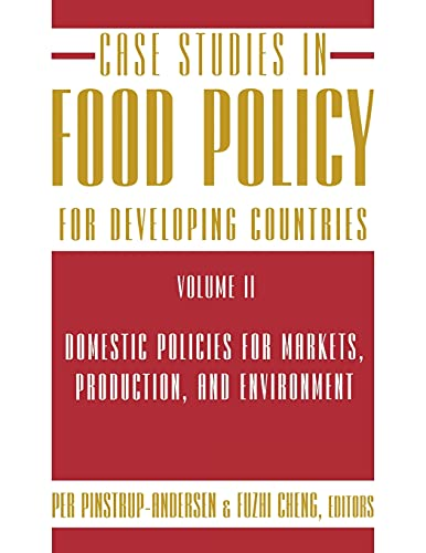 9780801475559: Case Studies in Food Policy for Developing Countries: Domestic Policies for Markets, Production, and Environment (Volume 2)