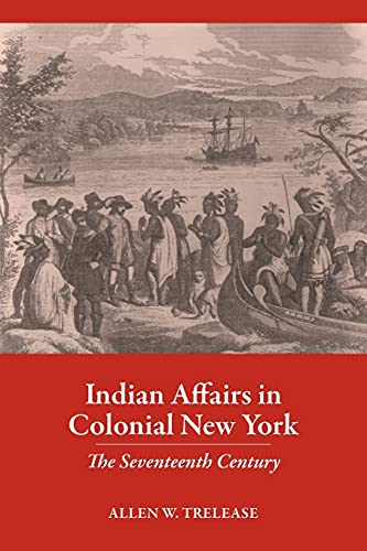 9780801475641: Indian Affairs in Colonial New York: The Seventeenth Century