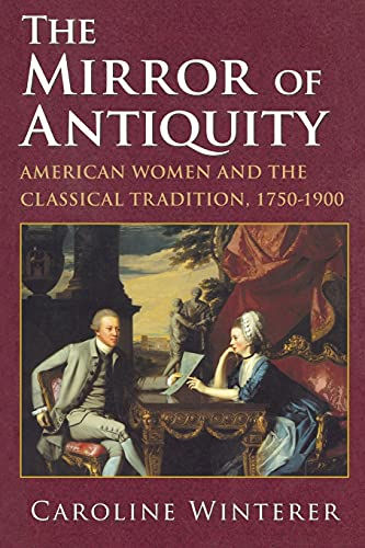 9780801475795: The Mirror of Antiquity: American Women and the Classical Tradition, 1750–1900