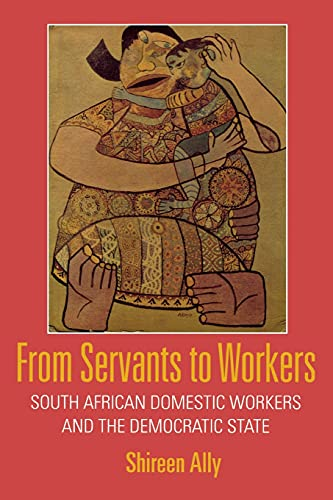 9780801475870: From Servants to Workers: South African Domestic Workers and the Democratic State