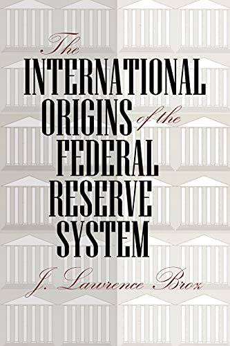 9780801475955: The International Origins of the Federal Reserve System