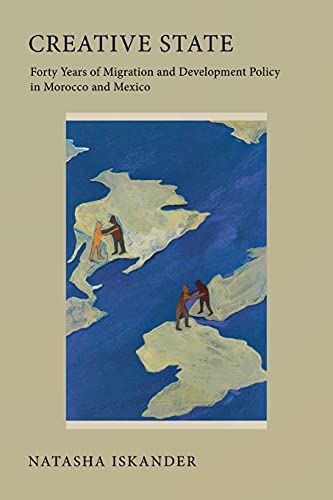 9780801475993: Creative State: Forty Years of Migration and Development Policy in Morocco and Mexico