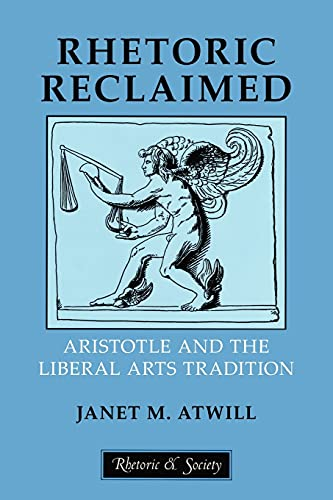 9780801476051: Rhetoric Reclaimed: Aristotle and the Liberal Arts Tradition