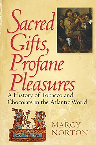 9780801476327: Sacred Gifts, Profane Pleasures: A History of Tobacco and Chocolate in the Atlantic World