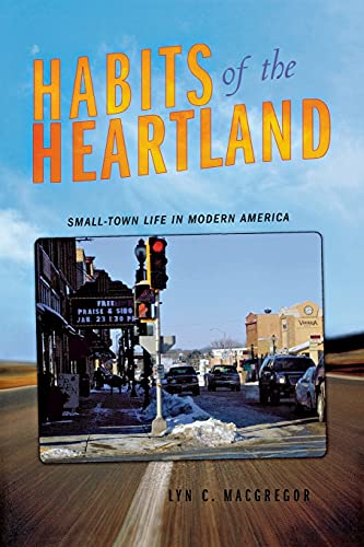 9780801476433: Habits of the Heartland: Small-Town Life in Modern America