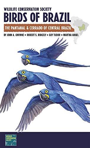 9780801476464: Wildlife Conservation Society Birds of Brazil: The Pantanal and Cerrado of Central Brazil (A Field Guide)