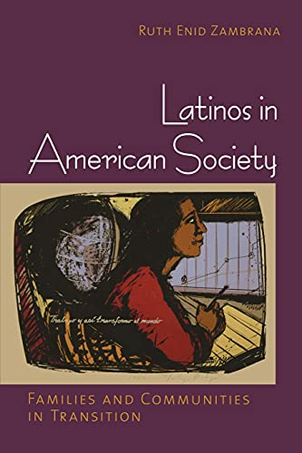 9780801476570: Latinos in American Society: Families and Communities in Transition
