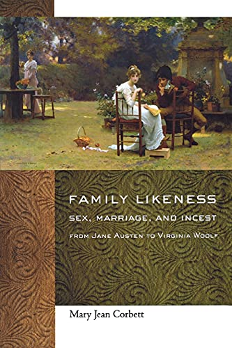 9780801476631: Family Likeness: Sex, Marriage, and Incest from Jane Austen to Virginia Woolf